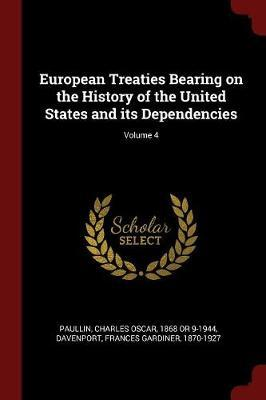European Treaties Bearing on the History of the United States and Its Dependencies; Volume 4