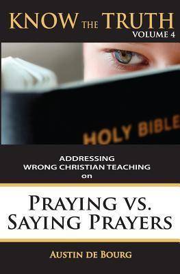 Praying Versus Saying Prayers