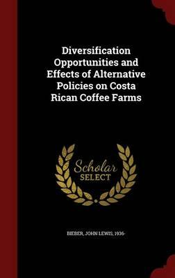 Diversification Opportunities and Effects of Alternative Policies on Costa Rican Coffee Farms