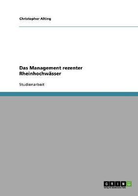 Das Management rezenter Rheinhochwässer