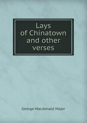 Lays of Chinatown and Other Verses