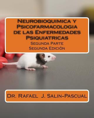 Neurobioquimica y Psicofarmacologia de las Enfermedades Psiquiatricas / Neurobiochemistry and Psychopharmacology of Psychiatric Diseases