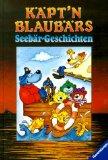 Käptn Blaubärs Seebär-Geschichten. ( Ab 8 J.).
