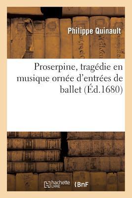 Proserpine, Tragedie...