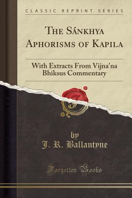 The Sánkhya Aphorisms of Kapila