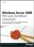 Microsoft Windows Server 2008-- PKI und Zertifikatsicherheit