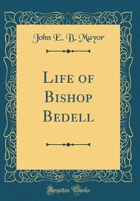 Life of Bishop Bedell (Classic Reprint)