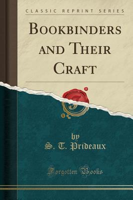 Bookbinders and Their Craft (Classic Reprint)