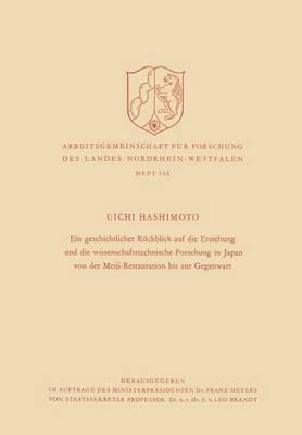 Ein Geschichtlicher Rückblick Auf Die Erziehung Und Die Wissenschaftstechnische Forschung in Japan Von Der Meiji-restauration Bis Zur Gegenwart