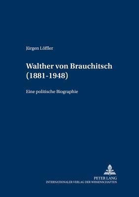 Walther von Brauchitsch (1881 - 1948)