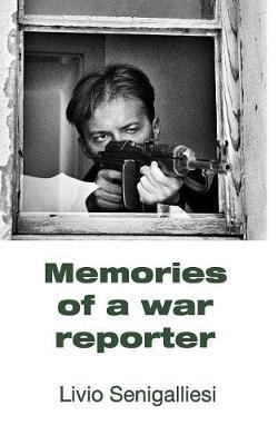 Memories of a War Reporter