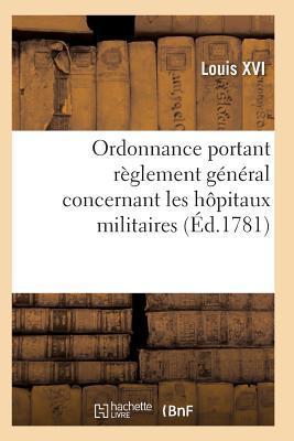 Ordonnance Portant Reglement General Concernant les Hopitaux Militaires