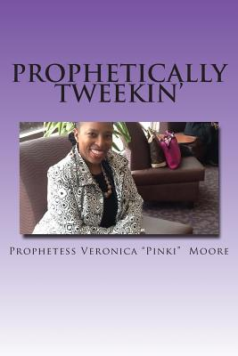 Prophetically Tweekin'