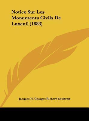 Notice Sur Les Monuments Civils de Luxeuil (1883)