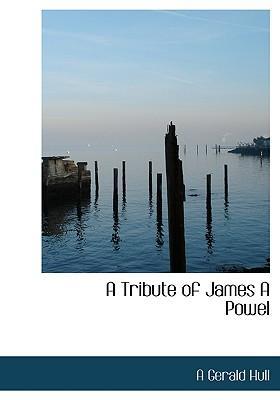 A Tribute of James a Powel