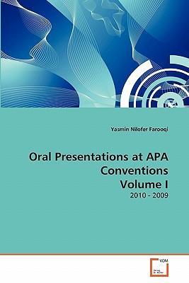 Oral Presentations at APA Conventions Volume I