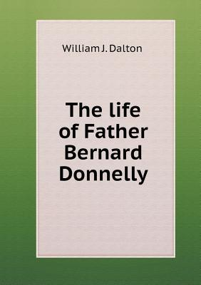 The Life of Father Bernard Donnelly