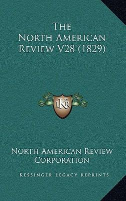 The North American Review V28 (1829)