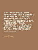 Prose Masterpieces from Modern Essayists; the Science of History, by J a Froude Race and Language, by E a Freeman Kin Beyond