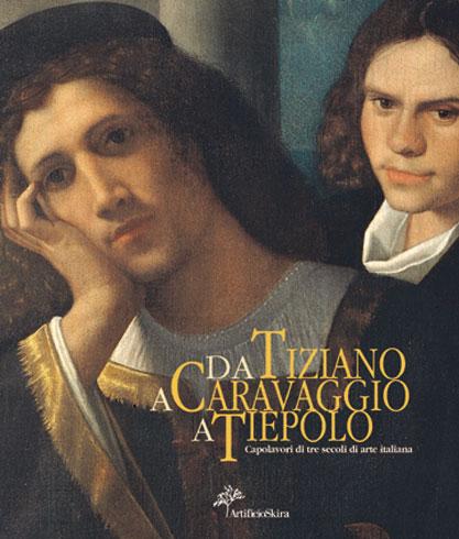 Da Tiziano a Caravaggio a Tiepolo