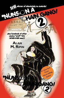 Nuns on a Chain Gang ! 2