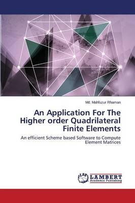An Application for the Higher Order Quadrilateral Finite Elements