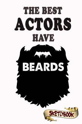 The best Actors have...