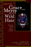 Grace and Mercy in Her Wild Hair