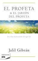 El jardin del Profeta/ The Prophetand The Garden of The Prophet