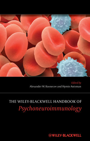 The Wiley-Blackwell Handbook of Psychoneuroimmunology