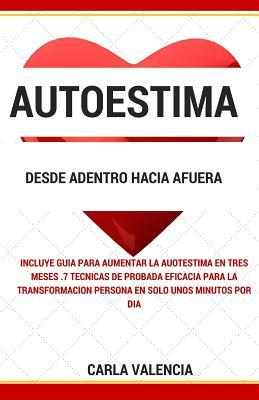 Autoestima desde Adentro hacia Afuera / Self Esteem From the Inside Out