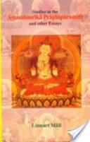 Studies in the Astasahasrika Prajnaparamita and other Essays
