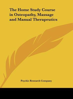 The Home Study Course in Osteopathy, Massage and Manual Therapeutics