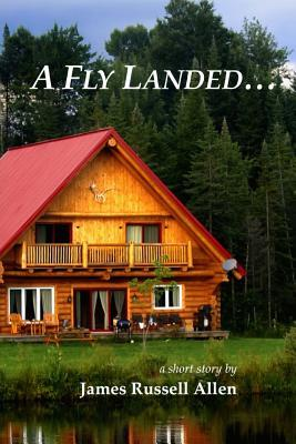 A Fly Landed...