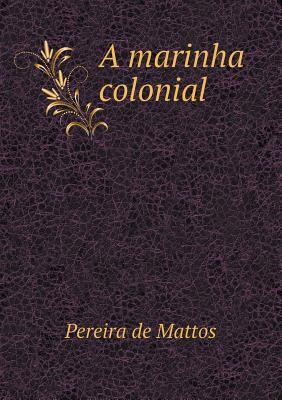 A Marinha Colonial