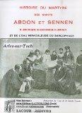 Histoire du martyre des saints Abdon et Sennen, de leurs reliques, de leur culte