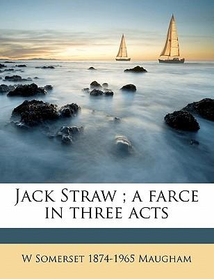 Jack Straw; A Farce ...