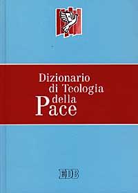 Dizionario di teologia della pace