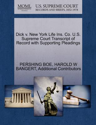 Dick V. New York Life Ins. Co. U.S. Supreme Court Transcript of Record with Supporting Pleadings