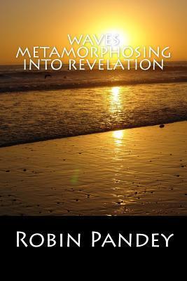 Waves Metamorphosing into Revelation