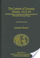 The Letters of Dorothy Moore, 1612-64