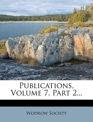 Publications, Volume 7, Part 2.
