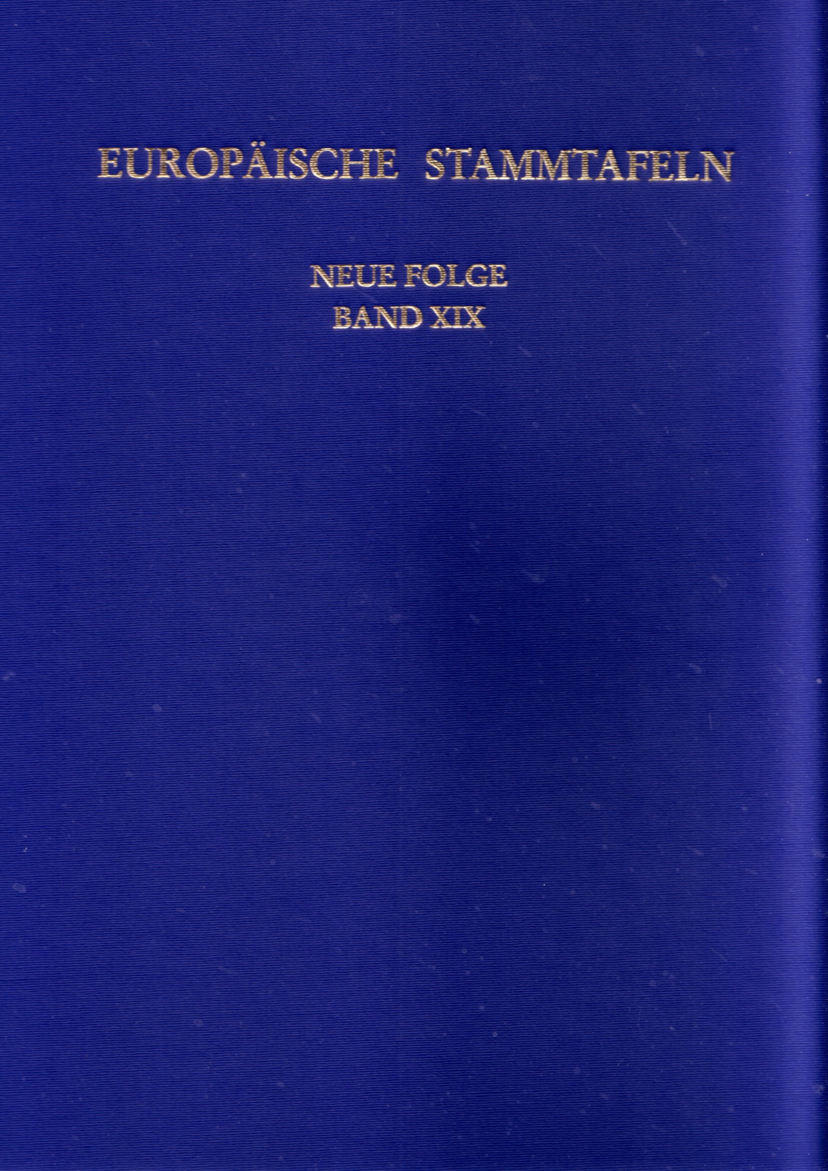 Europäische Stammtafeln. Neue Folge Band XIX