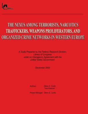 The Nexus Among Terrorists, Narcotics Traffickers, Weapons Proliferators, and Organized Crime Networks in Western Europe