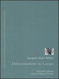 Delucidazioni su Lacan