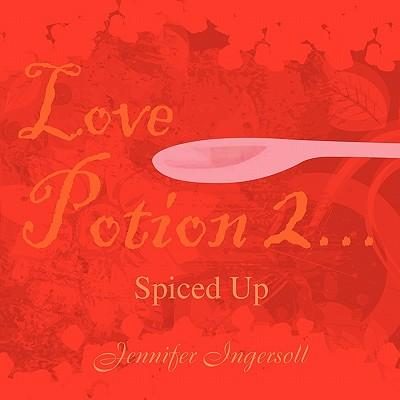 Love Potion 2...Spiced Up