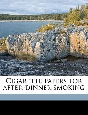 Cigarette Papers for After-Dinner Smoking
