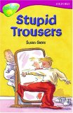 Oxford Reading Tree: Stage 10: TreeTops: Stupid Trousers: Stupid Trousers