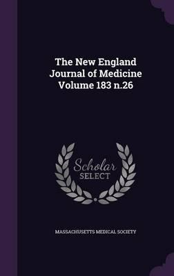 The New England Journal of Medicine Volume 183 N.26