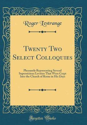 Twenty Two Select Colloquies